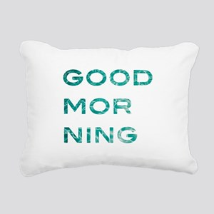 good morning Rectangular Canvas Pillow