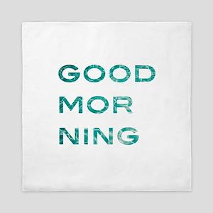 good morning Queen Duvet
