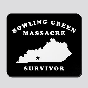 Bowling Green Massacre Survivor Mousepad