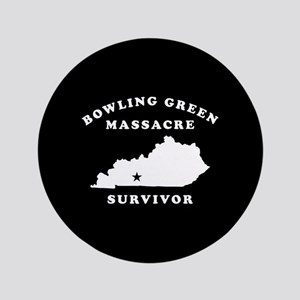Bowling Green Massacre Survivor Button