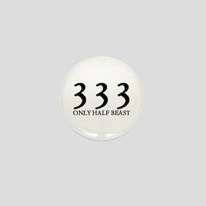 333 ONLY HALF BEAST Mini Button