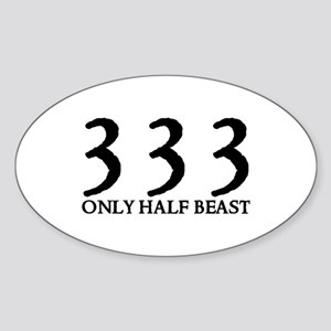 333 ONLY HALF BEAST Oval Sticker