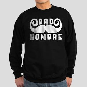 Bad Hombre Sweatshirt (dark)