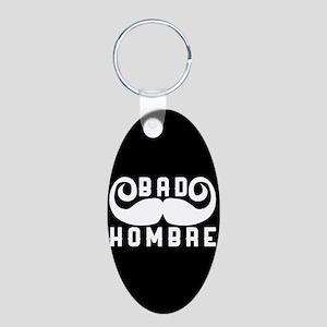 Bad Hombre Aluminum Oval Keychain
