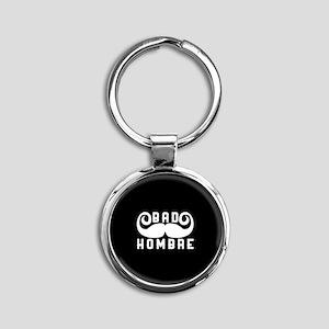 Bad Hombre Round Keychain