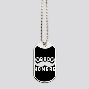 Bad Hombre Dog Tags