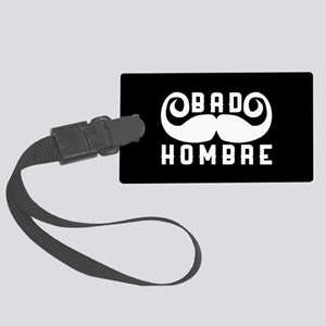 Bad Hombre Large Luggage Tag