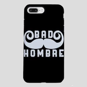 Bad Hombre iPhone 7 Plus Tough Case