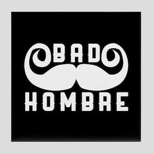 Bad Hombre Tile Coaster