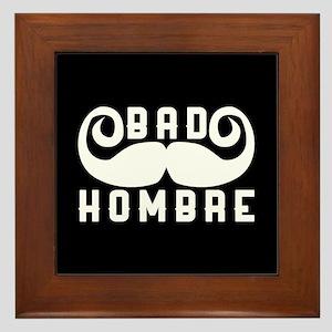 Bad Hombre Framed Tile