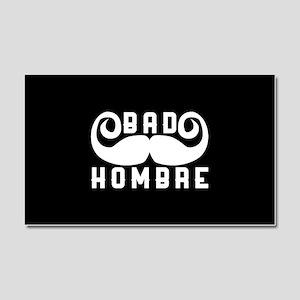 Bad Hombre Car Magnet 20 x 12