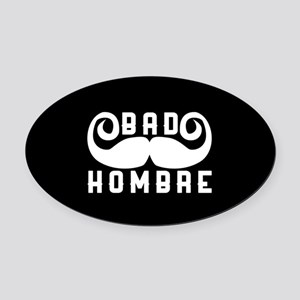 Bad Hombre Oval Car Magnet