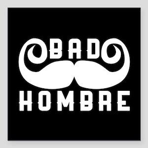 """Bad Hombre Square Car Magnet 3"""" x 3"""""""