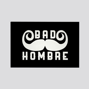 Bad Hombre Rectangle Magnet