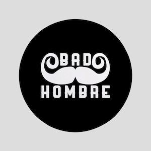 Bad Hombre Button