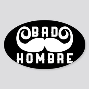 Bad Hombre Sticker (Oval)