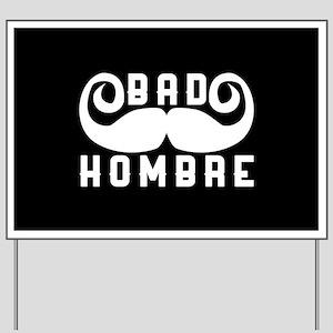 Bad Hombre Yard Sign