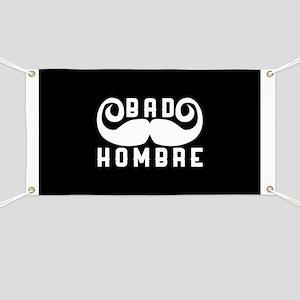 Bad Hombre Banner