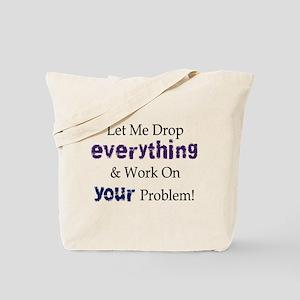 Drop Everything Tote Bag