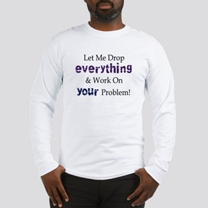 Drop Everything Long Sleeve T-Shirt