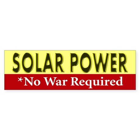 Solar Power *No War Required Bumper Sticker