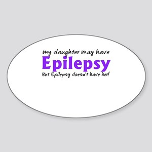 My daughter may have epilepsy Sticker (Oval)