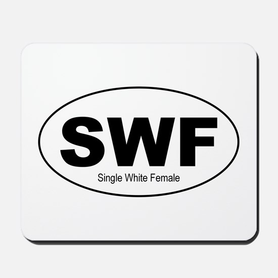 SWF - Single White Female Mousepad