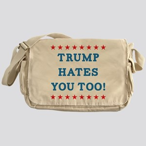 Trump Hates You Too Messenger Bag