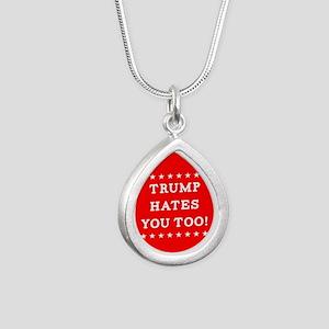 Trump Hates You Too Silver Teardrop Necklace