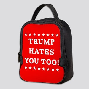 Trump Hates You Too Neoprene Lunch Bag