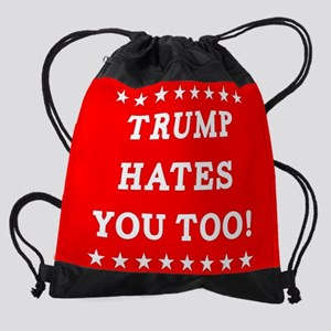 Trump Hates You Too Drawstring Bag