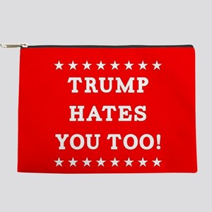 Trump Hates You Too Makeup Pouch