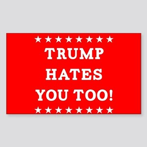 Trump Hates You Too Sticker (Rectangle)