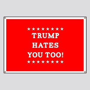 Trump Hates You Too Banner