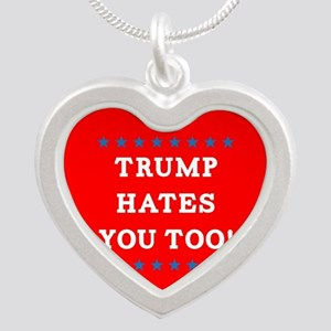 Trump Hates You Too Silver Heart Necklace