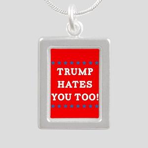Trump Hates You Too Silver Portrait Necklace