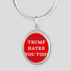 Trump Hates You Too Silver Oval Necklace
