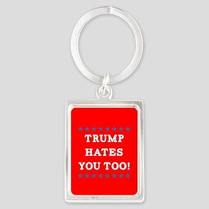Trump Hates You Too Portrait Keychain