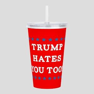 Trump Hates You Too Acrylic Double-wall Tumbler