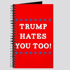 Trump Hates You Too Journal