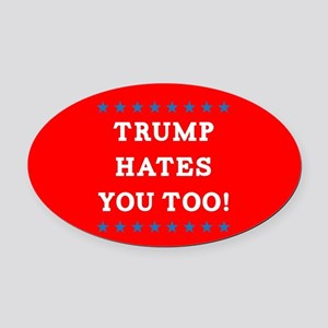 Trump Hates You Too Oval Car Magnet