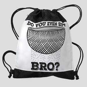 Do You Even Sift Bro? Drawstring Bag