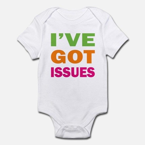 I've Got Issues Infant Bodysuit