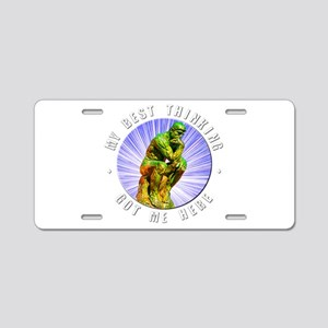 """Best Thinking"" Aluminum License Plate"