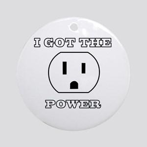 I Got The Power Ornament (Round)