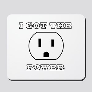 I Got The Power Mousepad