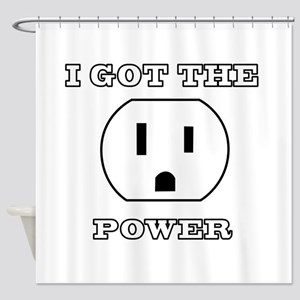 I Got The Power Shower Curtain