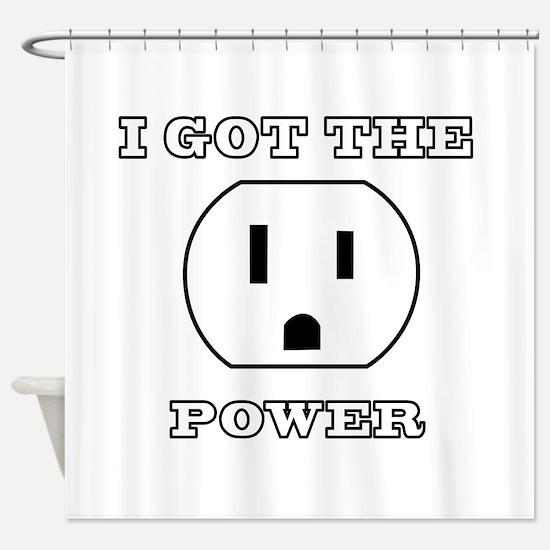 I Got The Power Shower Curtain