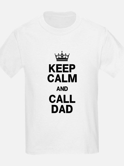 Keep Calm Call Dad T-Shirt