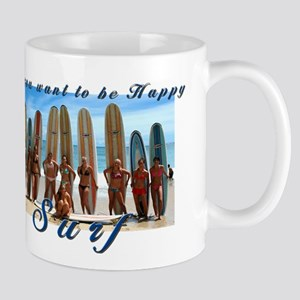 If you want to be happy, Surf Mug